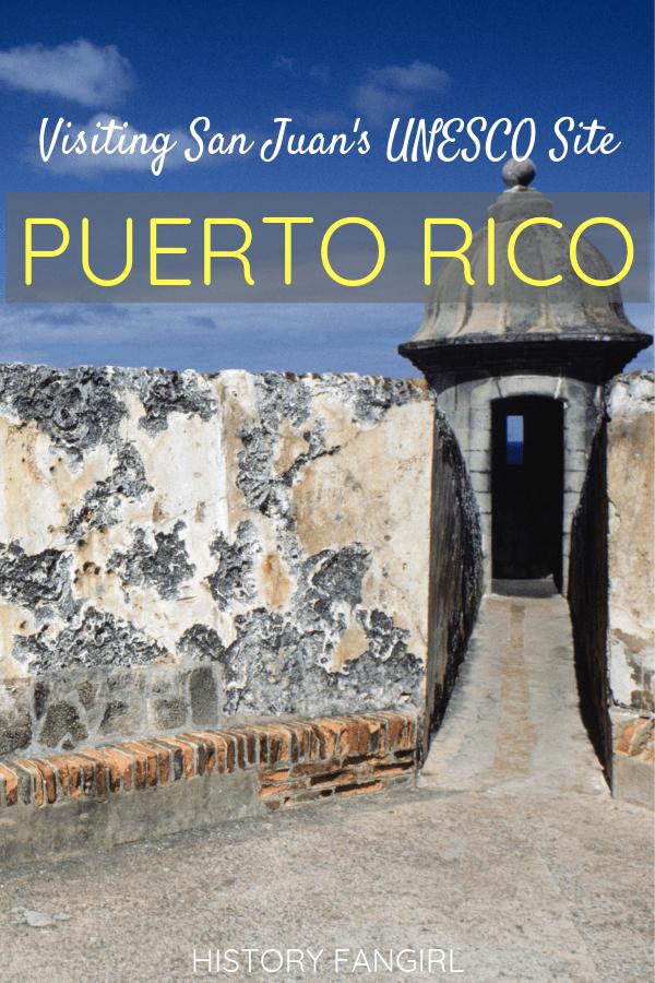 Visiting Puerto Rico's UNESCO Site: La Fortaleza and San Juan National Historic Site