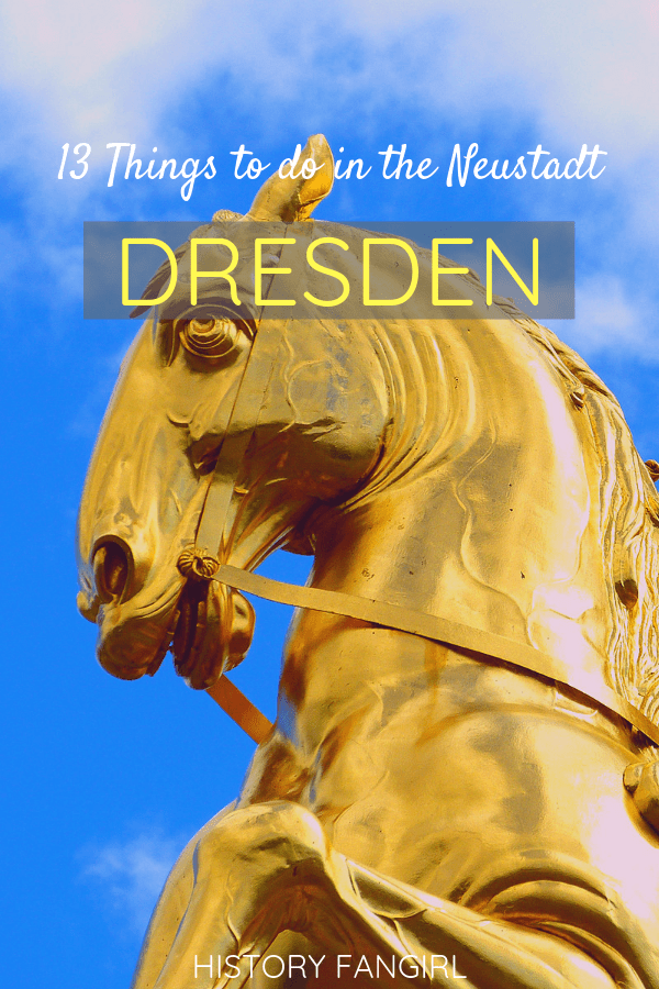 13 Quirky & Enchanting Things to Do in Dresden Neustadt