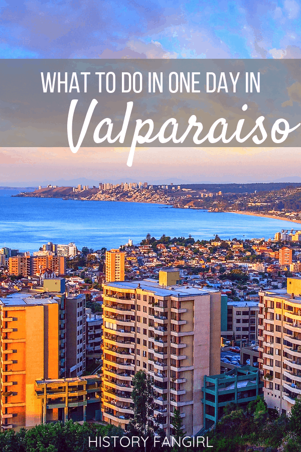 What to Do in Valparaiso in One Day