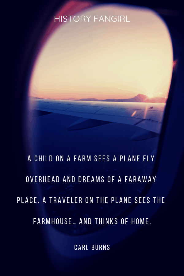 A child on a farm sees a plane fly overhead and dreams of a faraway place. A traveler on the plane sees the farmhouse… and thinks of home. Carl Burns quotes about flying travel