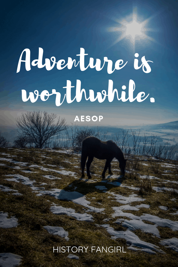 Adventure is worthwhile. Aesop travel quote