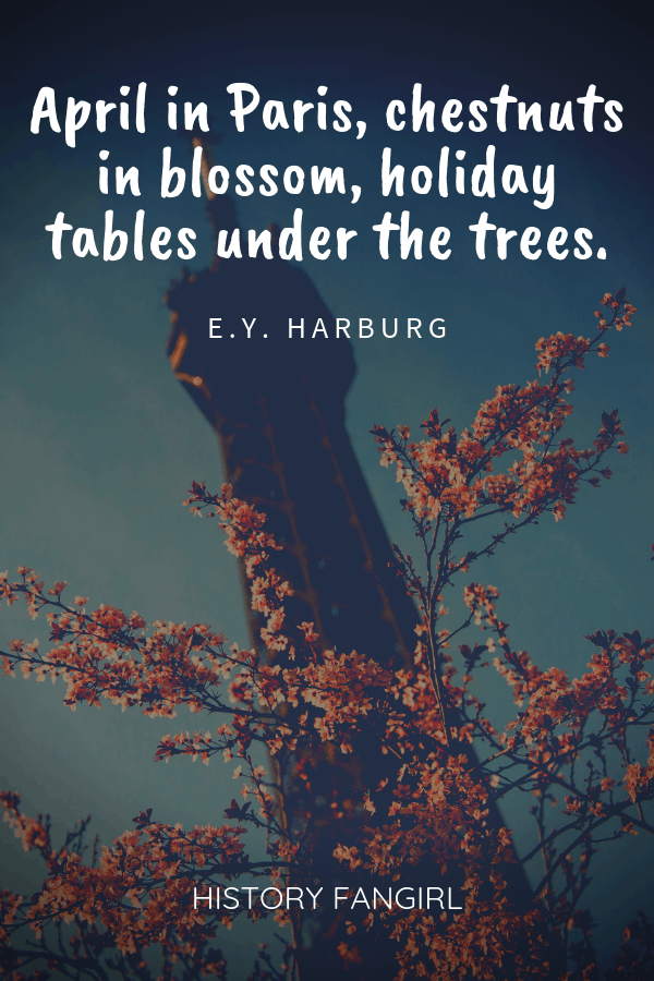 April in Paris, chestnuts in blossom, holiday tables under the trees. E. Y. Harburg cute quotes about paris