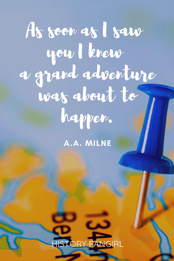 As soon as I saw you I knew a grand adventure was about to happen. A.A. Milne quotes for traveling buddies
