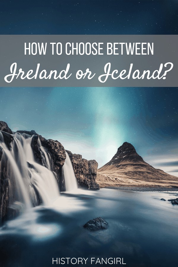 Ireland or Iceland: 13 Points to Deciding Which Trip is for You