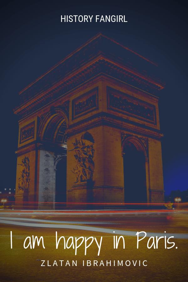 I am happy in Paris. Zlatan Ibrahimovic happy paris quotes