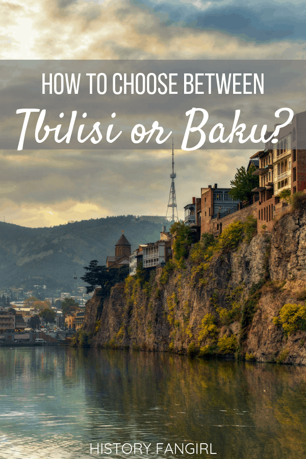 Tbilisi of Baku: Which Capital in the Caucasus is Right for You?
