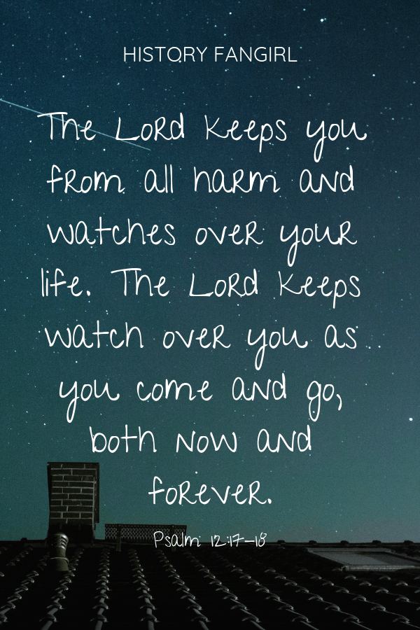 The Lord keeps you from all harm and watches over your life. The Lord keeps watch over you as you come and go, both now and forever. Psalm 121_7-8 Safe Travels Quote
