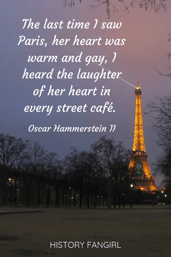 The last time I saw Paris, her heart was warm and gay, I heard the laughter of her heart in every street café. Oscar Hammerstein II quotes about paris