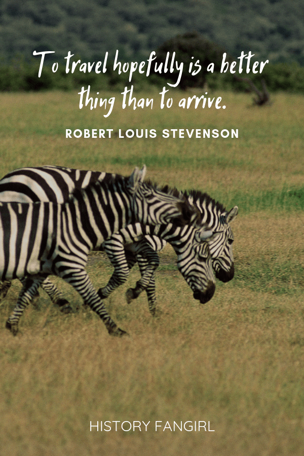 To travel hopefully is a better thing than to arrive. Robert Louis Stevenson quotes for travelers