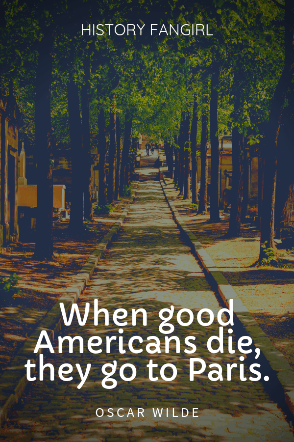 When good Americans die, they go to Paris. Oscar Wilde funny quote about Paris