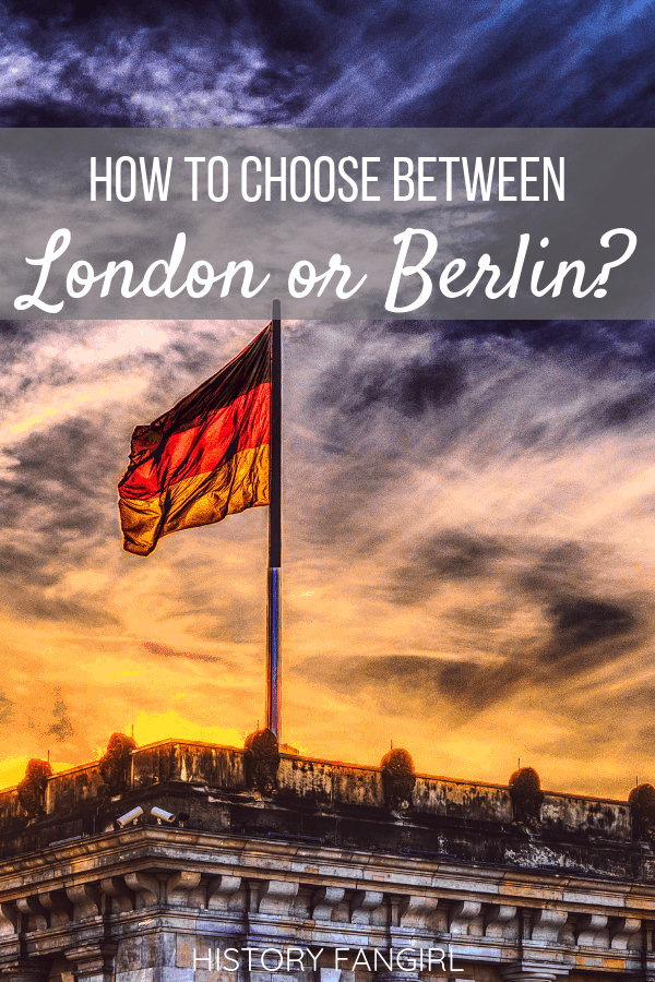 Berlin or London: Which European Capital is Right for You?