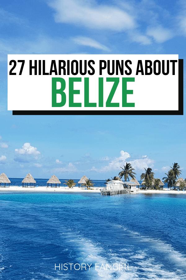 Belize Puns and Belize Instagram Captions