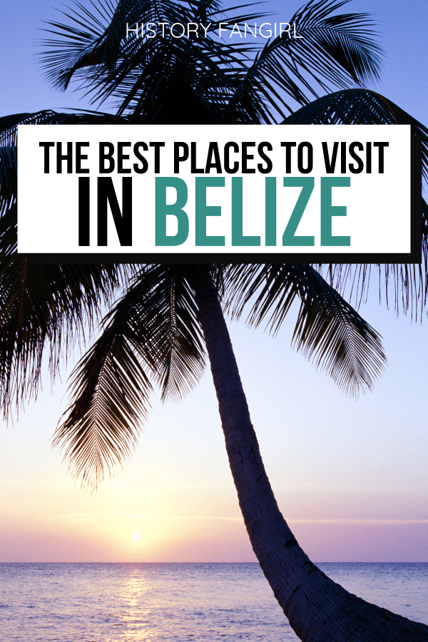 The Best Places to Visit in Belize