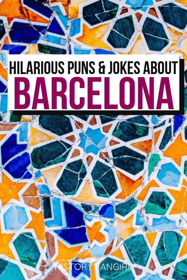 Barcelona Puns and Barcelona Jokes for Barcelona Instagram Captions