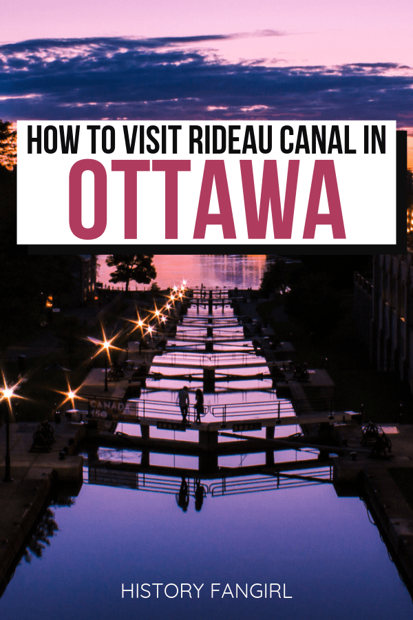 How to Visit Rideau Canal, Ottawa's UNESCO World Heritage Site