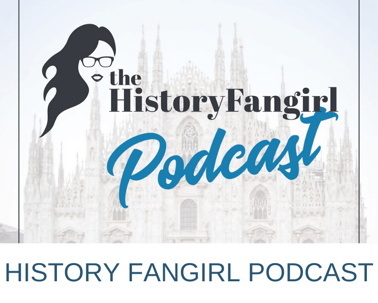 HISTORY FANGIRL PODCAST