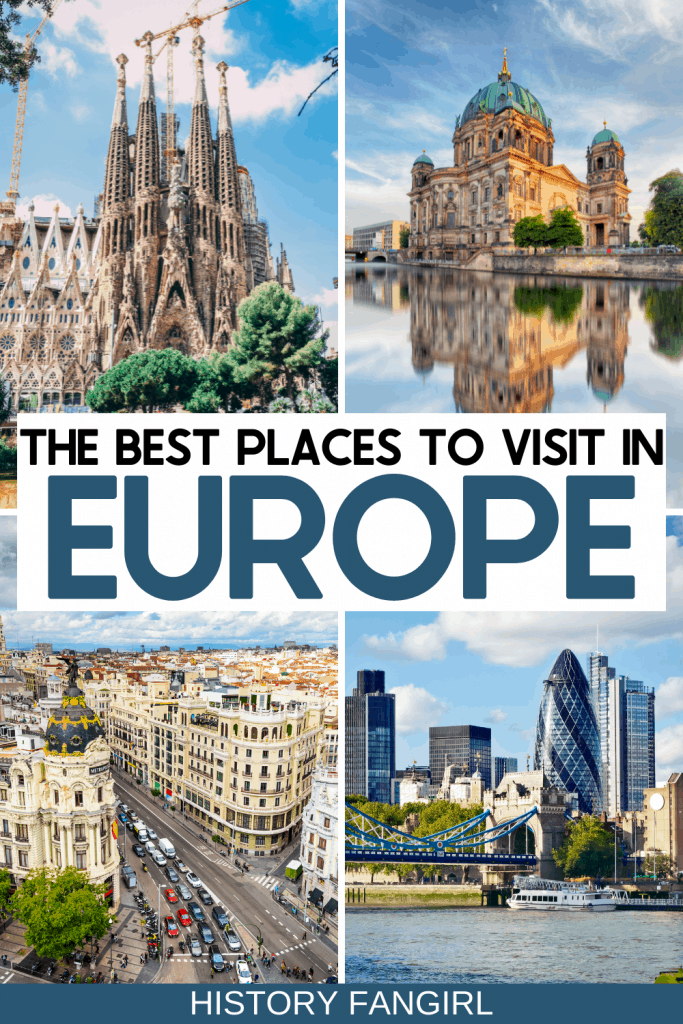 The Best Places to Visit in Europe A European Bucket List for Travel Addicts